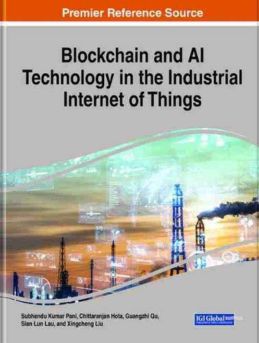 Blockchain and Ai Technology in the Industrial Internet of Things (Advances in Data Mining and Database Management)