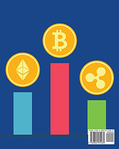 The Basics of the Bitcoin and the Blockchain: Understand Bitcoin and the Blockchain and Learn the Most Profitable Strategies to Raise 6-Figure in a … Home-Based Business of the XXI Century